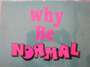 why be normal